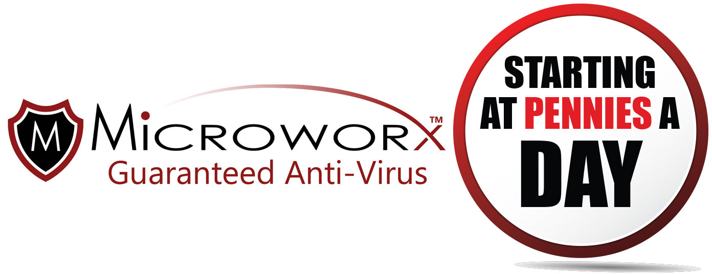 Microworx Guaranteed Anti-Virus Starting at Pennies a Day